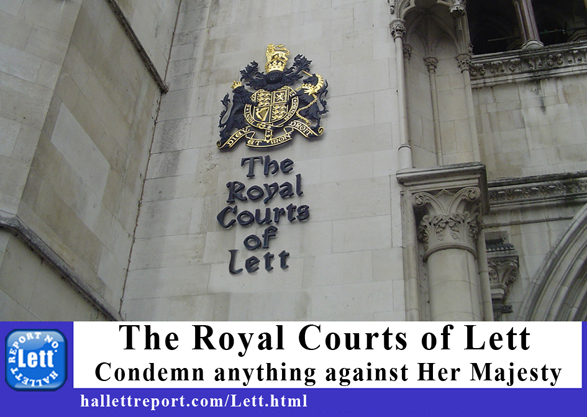 The Royal Courts of Lett Condemn anything against Her Majesty